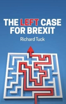 The Left Case for Brexit : Reflections on the Current Crisis, Paperback / softback Book