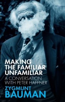 Making the Familiar Unfamiliar : A Conversation with Peter Haffner, Paperback / softback Book