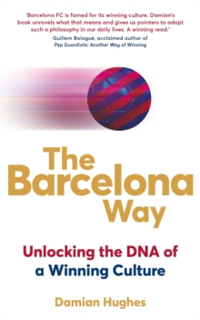 The Barcelona Way : Unlocking the DNA of a Winning Culture, Paperback Book
