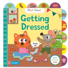 Getting Dressed : A Book About Dressing, with Tabs for Older Babies, Board book Book