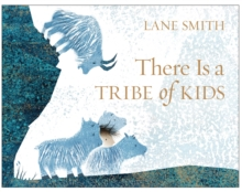 There Is a Tribe of Kids, Hardback Book