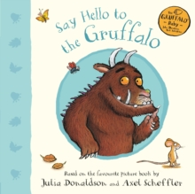Say Hello to the Gruffalo, Board book Book