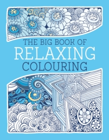 The Big Book of Relaxing Colouring, Paperback Book