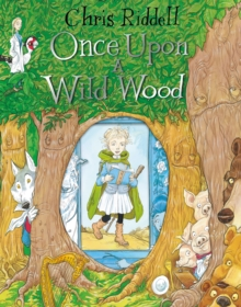 Once Upon a Wild Wood, Hardback Book