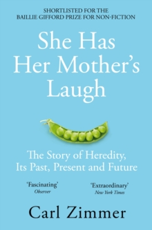 She Has Her Mother's Laugh : The Story of Heredity, Its Past, Present and Future, Paperback / softback Book