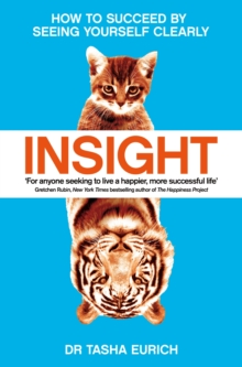 Insight : The Power of Self-Awareness in a Self-Deluded World, Paperback / softback Book