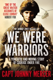 We Were Warriors : A Powerful and Moving Story of Courage Under Fire, Paperback / softback Book