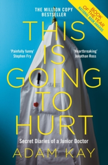 This is Going to Hurt : Secret Diaries of a Junior Doctor, EPUB eBook
