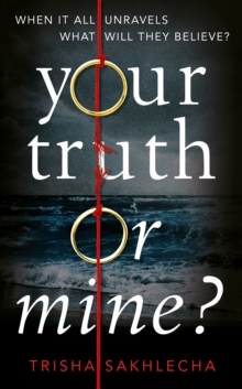 Your Truth or Mine? : A Powerful Psychological Thriller with a Twist You'll Never See Coming