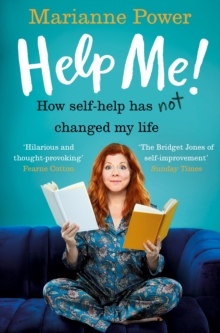Help Me! : One Woman's Quest to Find Out if Self-Help Really Can Change Her Life, Paperback / softback Book