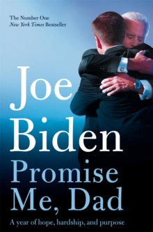 Promise Me, Dad : The heartbreaking story of Joe Biden's most difficult year