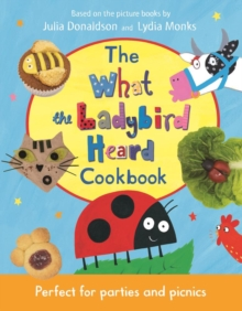 The What the Ladybird Heard Cookbook, Hardback Book