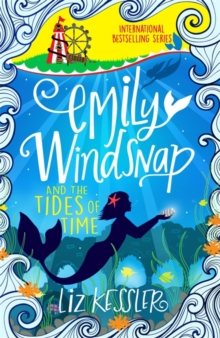 Emily Windsnap and the Tides of Time : Book 9