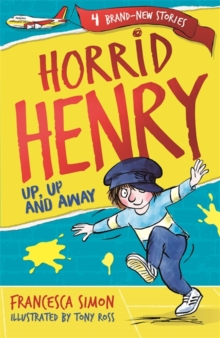 Horrid Henry: Up, Up and Away : Book 25, Paperback / softback Book