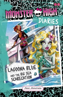 Monster High Diaries: Lagoona Blue and the Big Sea Scarecation, Paperback Book