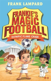 Frankie's Magic Football: Olympic Flame Chase : Book 16, Paperback Book