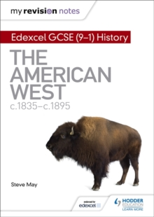 My Revision Notes: Edexcel GCSE (9-1) History: The American West, c1835-c1895, Paperback / softback Book