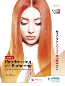 The City & Guilds Textbook Level 2 Hairdressing and Barbering for the Technical Certificates, Paperback / softback Book