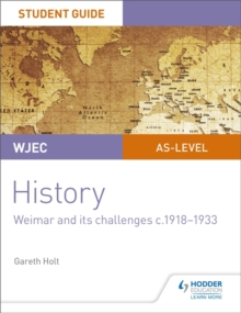 WJEC AS-level History Student Guide Unit 2: Weimar and its challenges c.1918-1933, Paperback / softback Book
