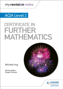 My Revision Notes: AQA Level 2 Certificate in Further Mathematics, Paperback / softback Book