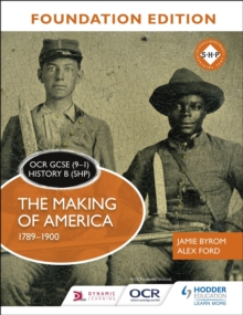 OCR GCSE (9-1) History B (SHP) Foundation Edition: The Making of America 1789-1900, Paperback / softback Book