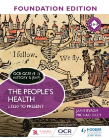 OCR GCSE (9-1) History B (SHP) Foundation Edition: The People's Health c.1250 to present