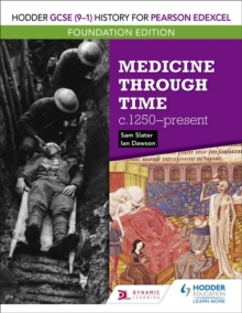 Hodder GCSE (9-1) History for Pearson Edexcel Foundation Edition: Medicine through time c.1250-present, Paperback / softback Book
