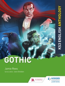 Key Stage 3 English Anthology: Gothic
