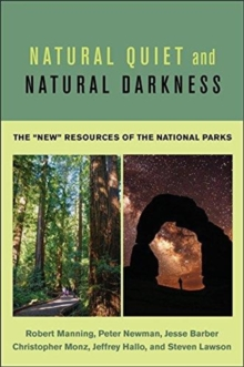 "Natural Quiet and Natural Darkness : The ""New"" Resources of the National Parks, Hardback Book"