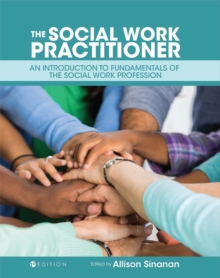 The Social Work Practitioner : An Introduction to Fundamentals of the Social Work Profession, Paperback / softback Book