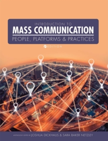 Introduction to Mass Communication : People, Platforms, and Practices, Paperback / softback Book