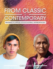 From Classic to Contemporary : Readings in Applied Sociocultural Anthropology, Paperback / softback Book