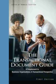 The Transactional Document Guide : A Supplement to Business Organizations: A Transactional Perspective, Paperback / softback Book