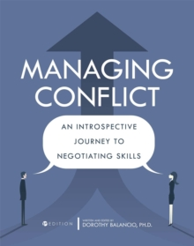 Managing Conflict : An Introspective Journey to Negotiating Skills, Paperback / softback Book