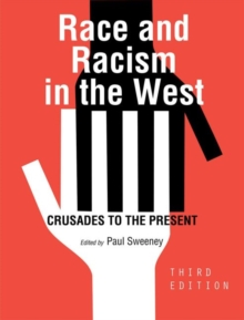 Race and Racism in the West : Crusades to the Present, Paperback / softback Book