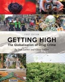 Getting High : The Globalization of Drug Crime, Paperback / softback Book