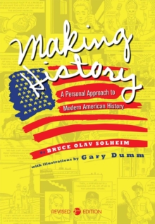Making History : A Personal Approach to Modern American History, Paperback / softback Book