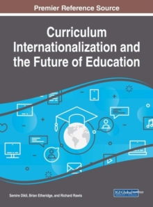 Curriculum Internationalization and the Future of Education, Hardback Book