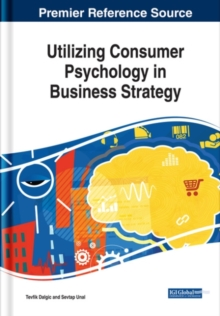 Utilizing Consumer Psychology in Business Strategy, Hardback Book
