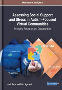 Assessing Social Support and Stress in Autism-Focused Virtual Communities : Emerging Research and Opportunities, Hardback Book