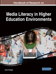 Handbook of Research on Media Literacy in Higher Education Environments, Hardback Book