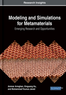 Modeling and Simulations for Metamaterials: Emerging Research and Opportunities, Hardback Book