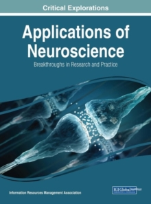 Applications of Neuroscience : Breakthroughs in Research and Practice, Hardback Book