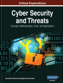 Cyber Security and Threats : Concepts, Methodologies, Tools, and Applications, Hardback Book