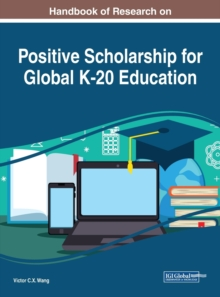 Handbook of Research on Positive Scholarship for Global K-20 Education, Hardback Book