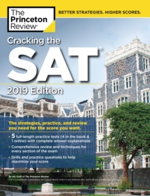 Cracking the SAT with 5 Practice Tests, 2019 Edition : The Strategies, Practice, and Review You Need for the Score You Want, EPUB eBook