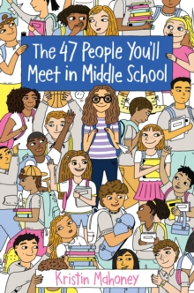 47 People You'll Meet in Middle School, Paperback / softback Book