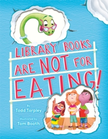 Library Books Are Not for Eating!, Hardback Book