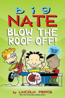 Big Nate: Blow the Roof Off!, Paperback / softback Book