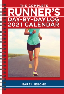 The Complete Runner's Day-By-Day Log 2021 Calendar, Calendar Book